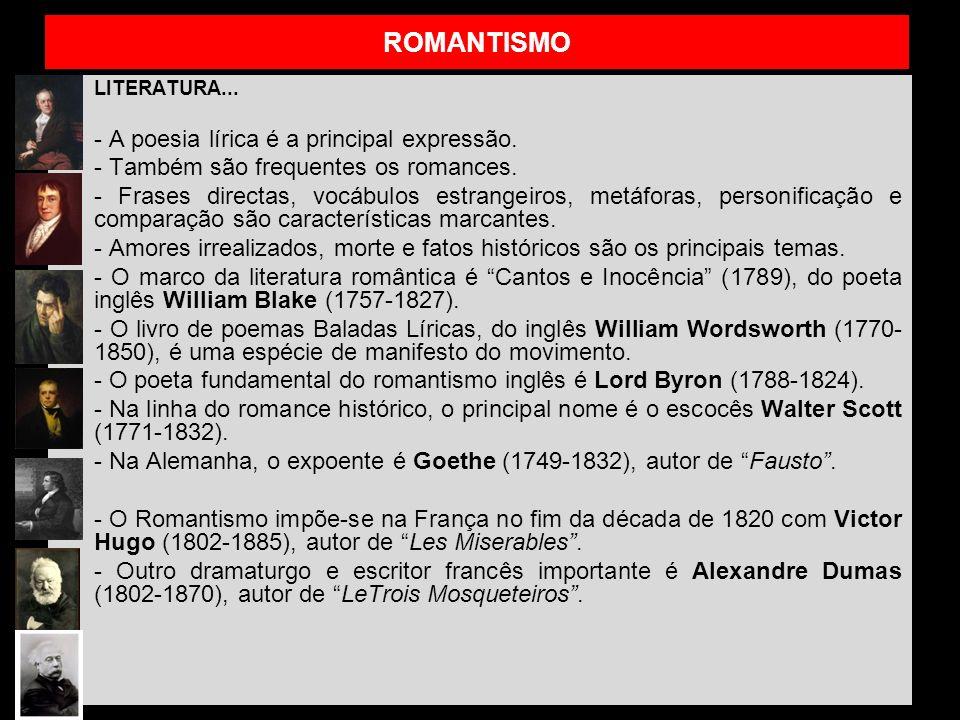 ROMANTISMO LITERATURA... - A poesia lírica é a principal expressão. - Também são frequentes os romances. - Frases directas, vocábulos estrangeiros, me