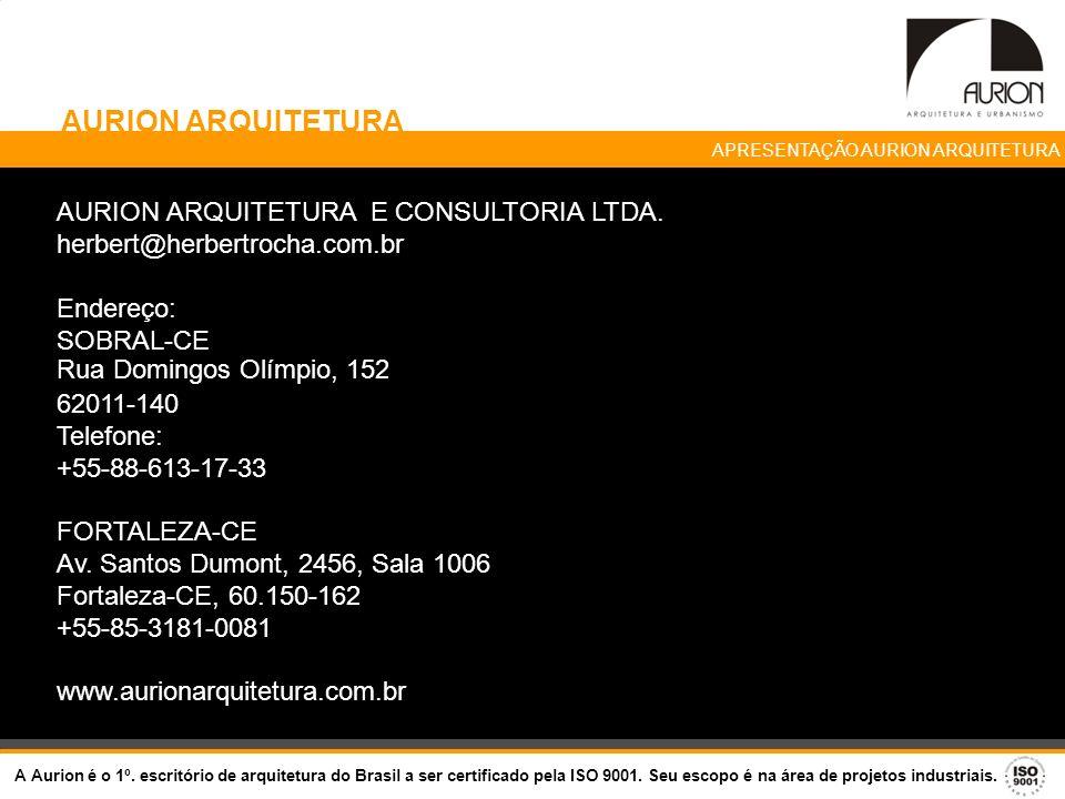 AURION ARQUITETURA E CONSULTORIA LTDA. herbert@herbertrocha.com.br Endereço: SOBRAL-CE Rua Domingos Olímpio, 152 62011-140 Telefone: +55-88-613-17-33