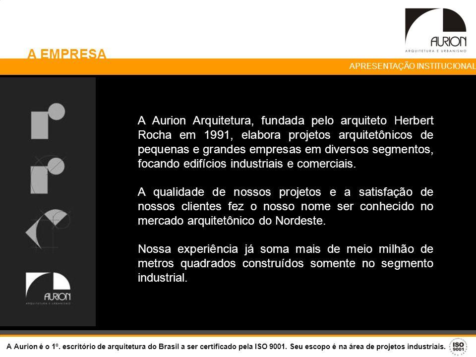 A EMPRESA A Aurion Arquitetura, fundada pelo arquiteto Herbert Rocha em 1991, elabora projetos arquitetônicos de pequenas e grandes empresas em divers