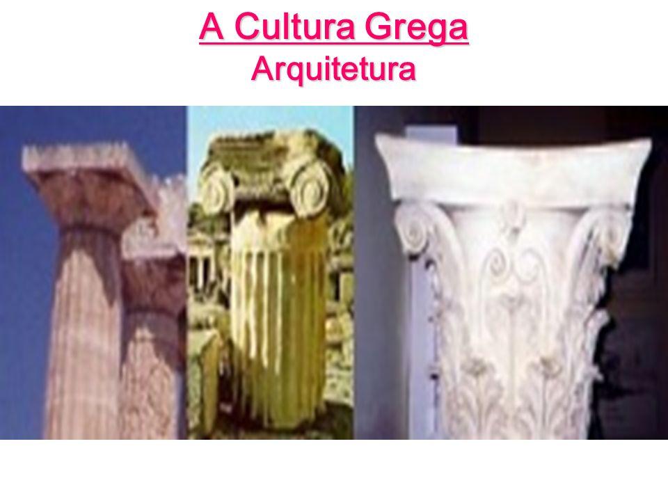 A Cultura Grega Arquitetura