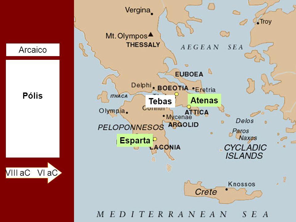 Pólis VIII aC VI aC Arcaico Atenas Esparta Tebas