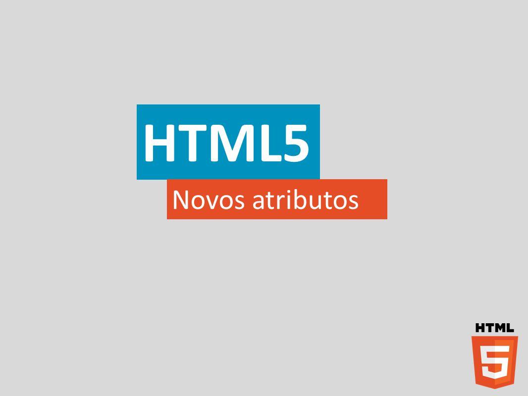 HTML5 Novos atributos