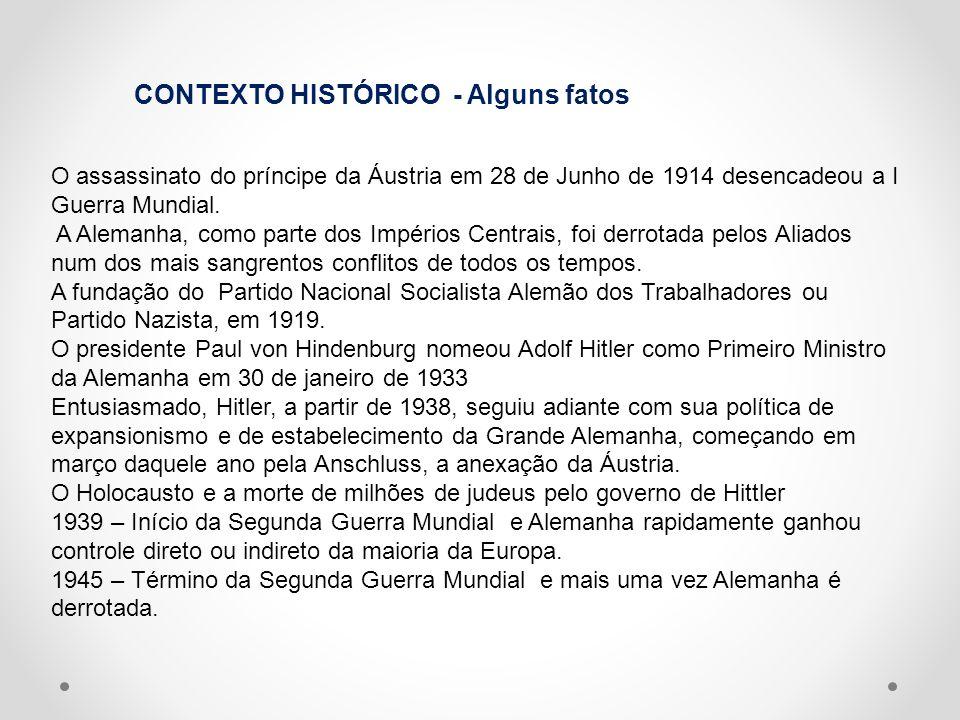 CONTEXTO HISTÓRICO - Alguns fatos O assassinato do príncipe da Áustria em 28 de Junho de 1914 desencadeou a I Guerra Mundial. A Alemanha, como parte d