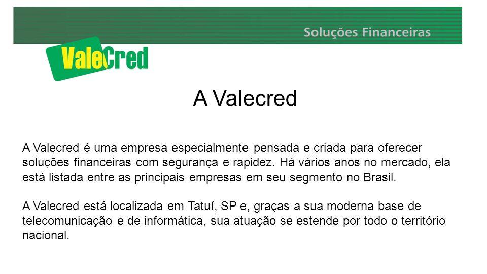 A Valecred A Valecred é uma empresa especialmente pensada e criada para oferecer soluções financeiras com segurança e rapidez.