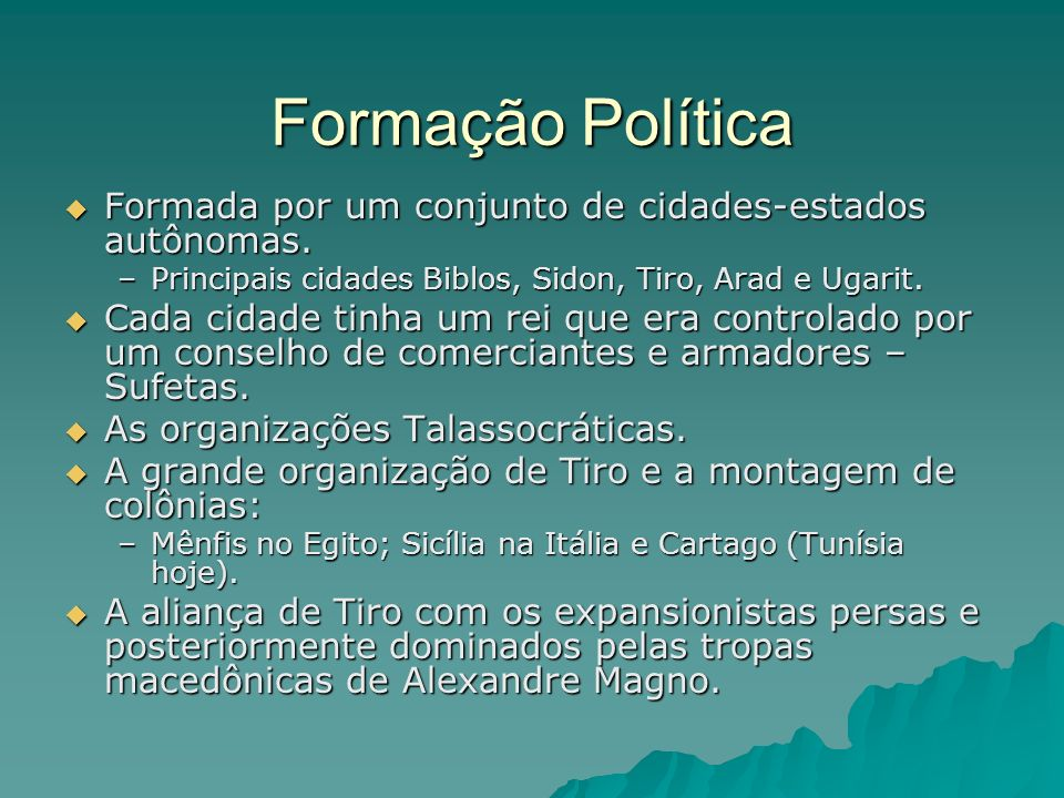 Formação Política Formada por um conjunto de cidades-estados autônomas. Formada por um conjunto de cidades-estados autônomas. –Principais cidades Bibl