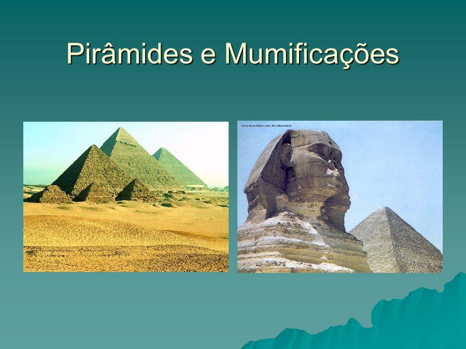 Pirâmides e Mumificações