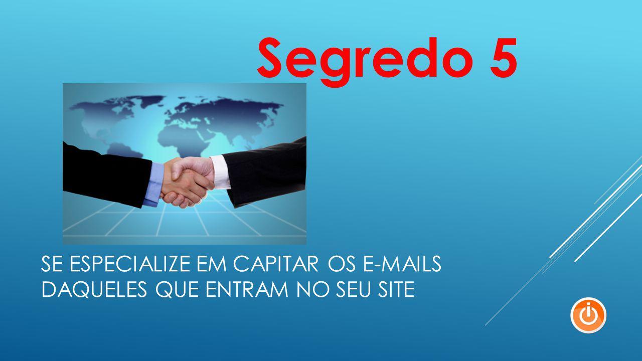 Os e-commerces americanos são especialistas em conseguir e- mails e dados do cliente.