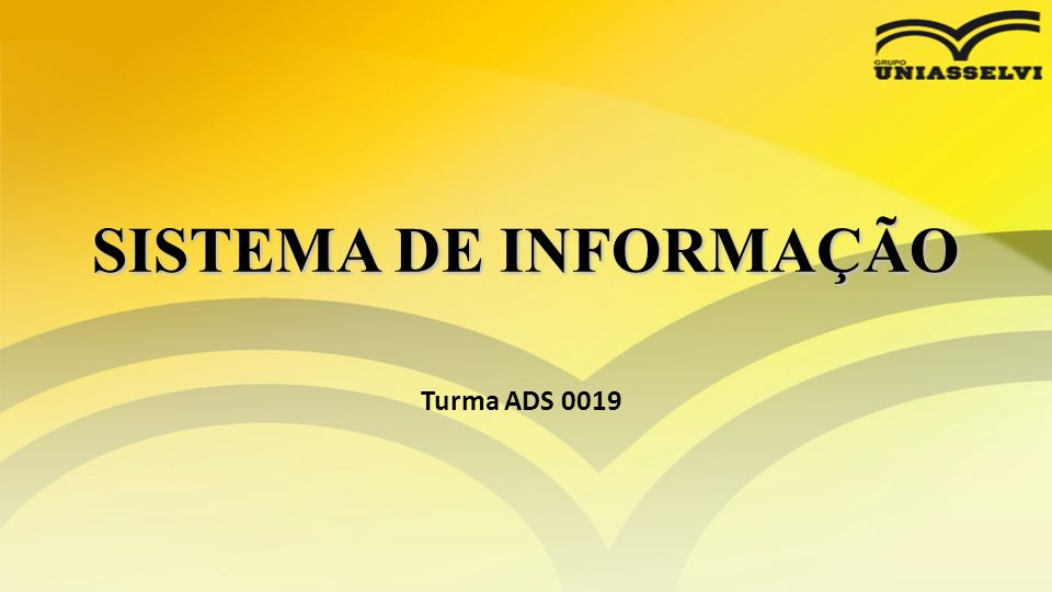 SISTEMAS DE INFORMAÇÃO E ESTRATÉGIA EMPRESARIAL Turma ADS 0019