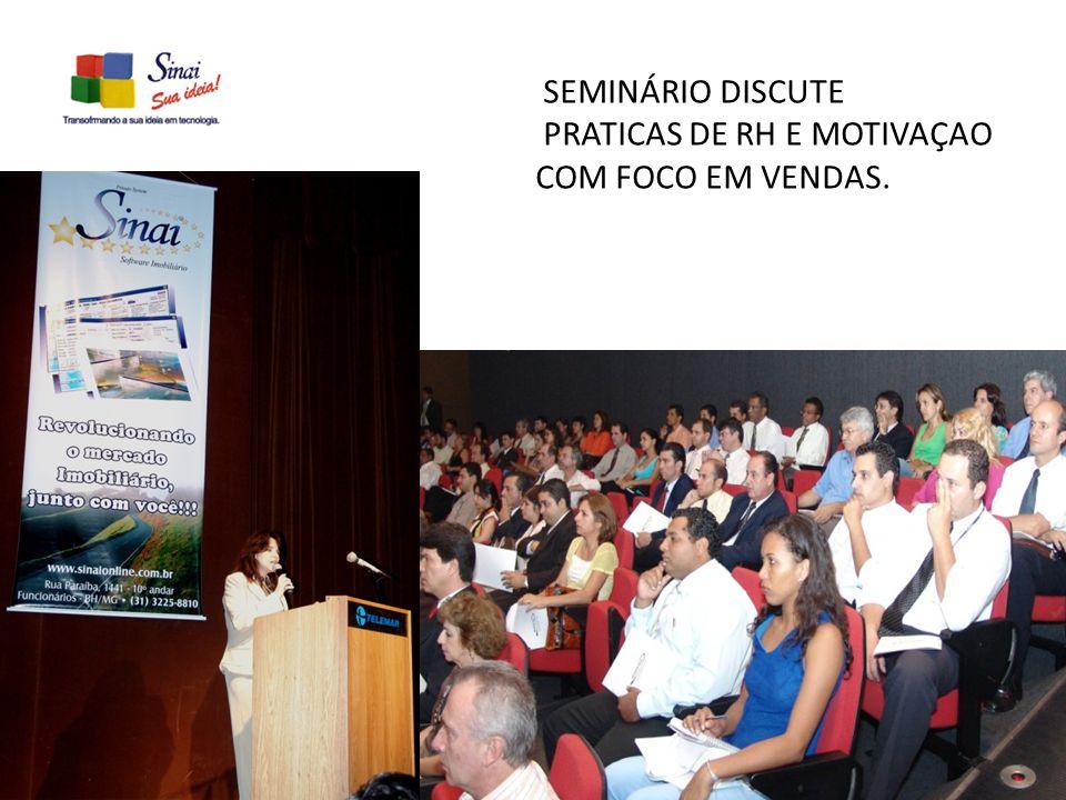 SEMINÁRIO DISCUTE PRATICAS DE RH E MOTIVAÇAO COM FOCO EM VENDAS.