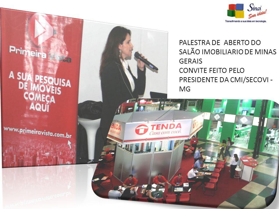 PALESTRA DE ABERTO DO SALÃO IMOBILIARIO DE MINAS GERAIS CONVITE FEITO PELO PRESIDENTE DA CMI/SECOVI - MG