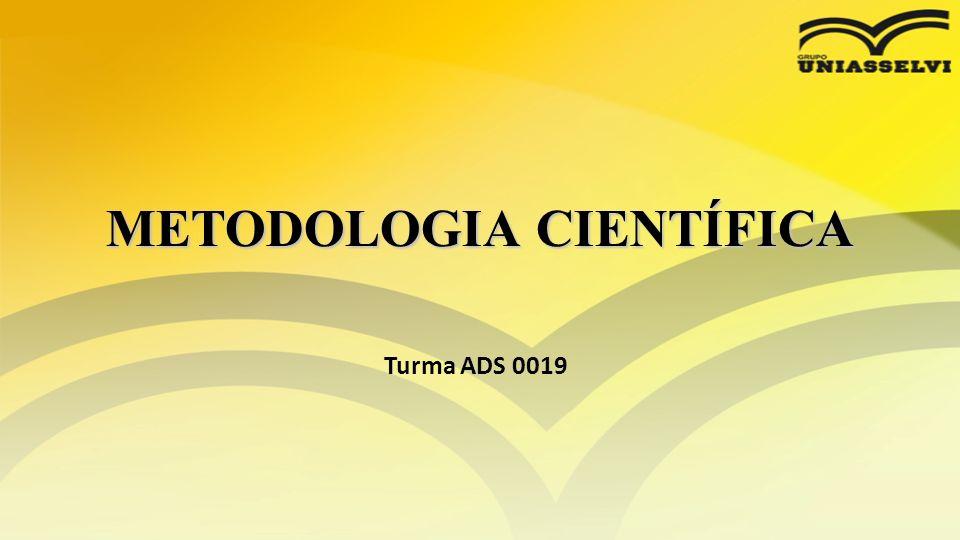 METODOLOGIA CIENTÍFICA Turma ADS 0019