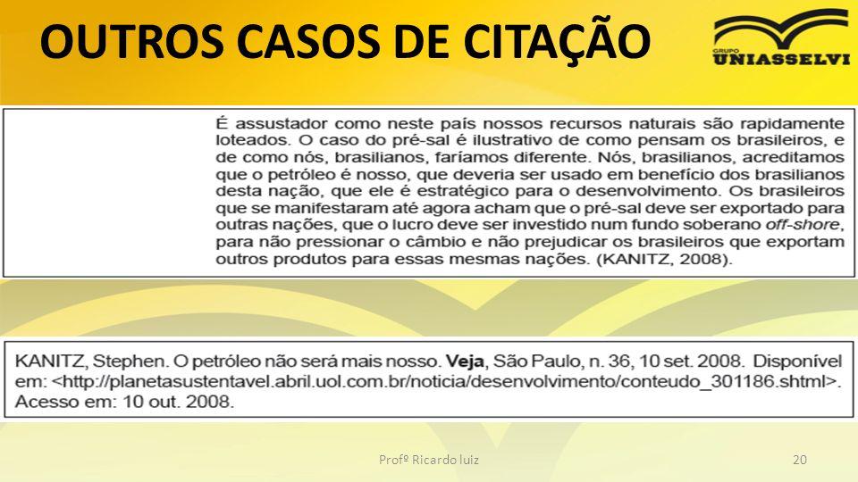 OUTROS CASOS DE CITAÇÃO Profº Ricardo luiz20