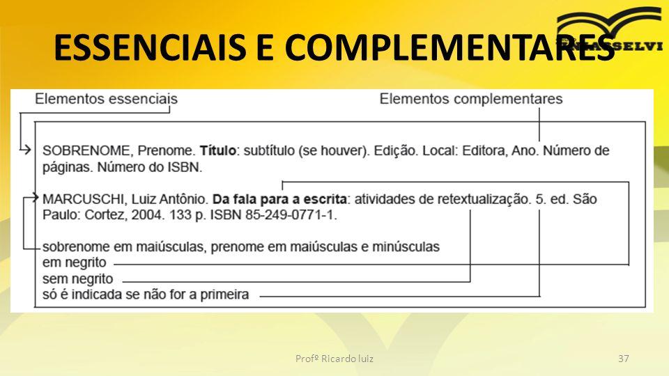 ESSENCIAIS E COMPLEMENTARES Profº Ricardo luiz37