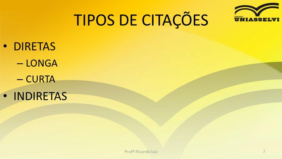 Profº Ricardo luiz18 O apud, que pode acontecer tanto em citações diretas (curtas e longas) quanto em indiretas, deve ser usado como último recurso.