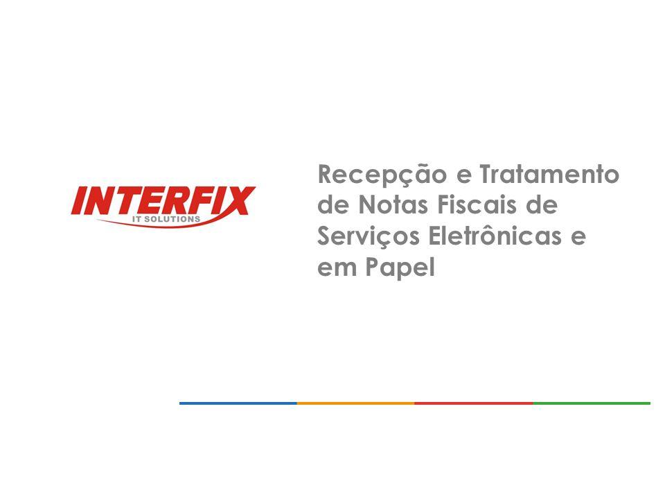 Recepção e tratamento de Notas Fiscais de Serviço Eletrônicas e em Papel.