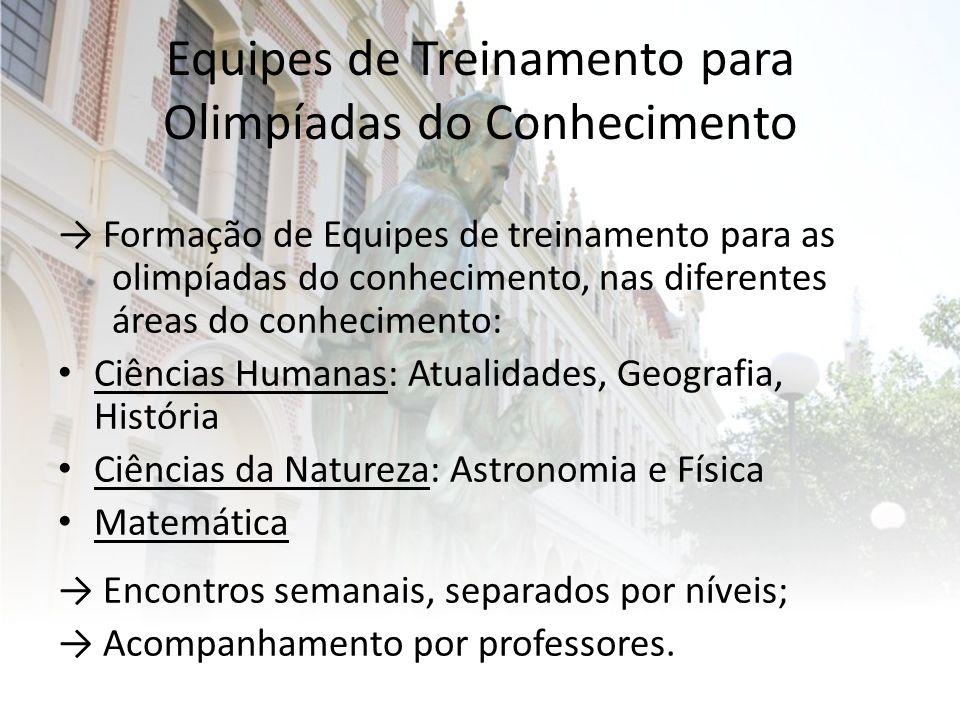 Equipes de Treinamento para Olimpíadas do Conhecimento Formação de Equipes de treinamento para as olimpíadas do conhecimento, nas diferentes áreas do