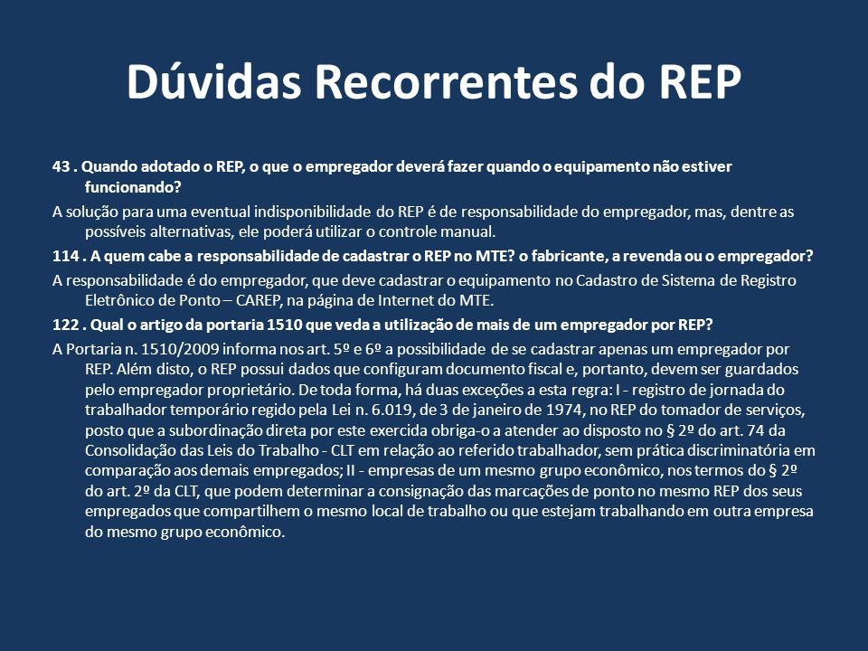 Dúvidas Recorrentes do REP 43. Quando adotado o REP, o que o empregador deverá fazer quando o equipamento não estiver funcionando? A solução para uma