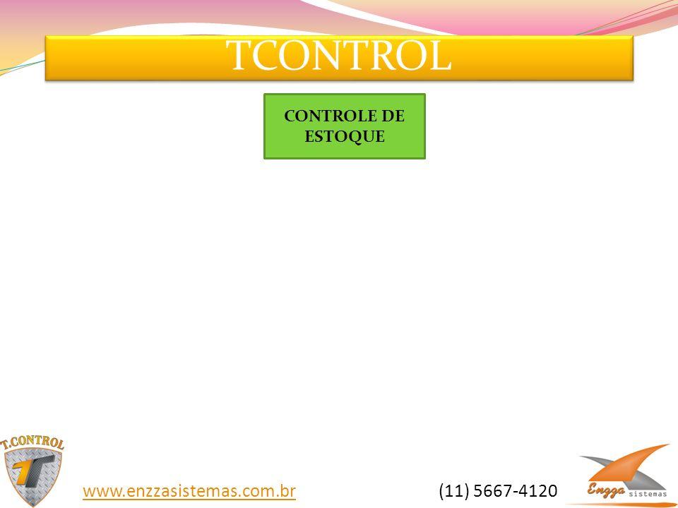 TCONTROL www.enzzasistemas.com.brwww.enzzasistemas.com.br (11) 5667-4120 CONTROLE DE ESTOQUE