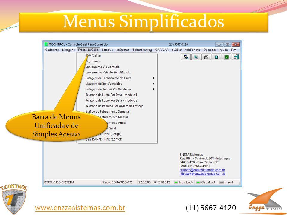 Menus Simplificados Barra de Menus Unificada e de Simples Acesso www.enzzasistemas.com.brwww.enzzasistemas.com.br (11) 5667-4120