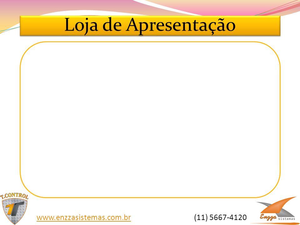 Loja de Apresentação www.enzzasistemas.com.brwww.enzzasistemas.com.br (11) 5667-4120