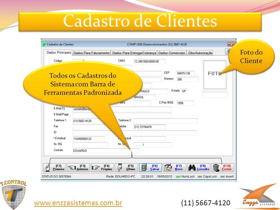 Cadastro de Clientes Todos os Cadastros do Sistema com Barra de Ferramentas Padronizada Foto do Cliente www.enzzasistemas.com.brwww.enzzasistemas.com.