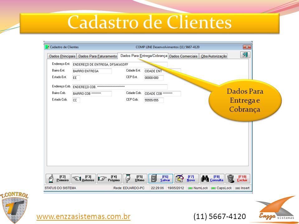 Cadastro de Clientes Dados Para Entrega e Cobrança www.enzzasistemas.com.brwww.enzzasistemas.com.br (11) 5667-4120