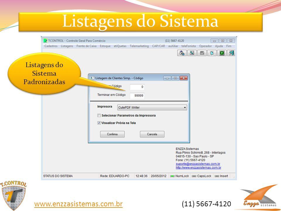 Listagens do Sistema Listagens do Sistema Padronizadas www.enzzasistemas.com.brwww.enzzasistemas.com.br (11) 5667-4120