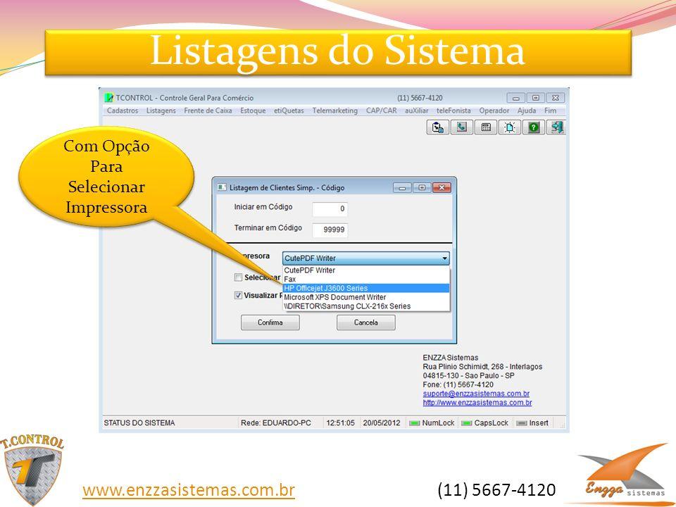 Listagens do Sistema Com Opção Para Selecionar Impressora www.enzzasistemas.com.brwww.enzzasistemas.com.br (11) 5667-4120