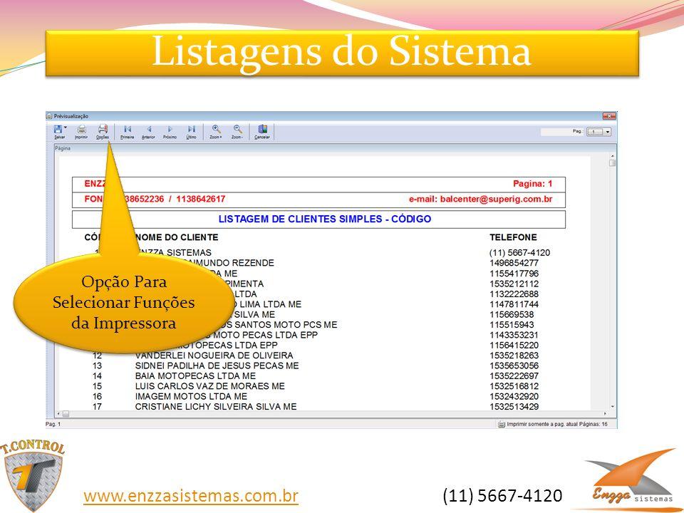 Listagens do Sistema Opção Para Selecionar Funções da Impressora www.enzzasistemas.com.brwww.enzzasistemas.com.br (11) 5667-4120