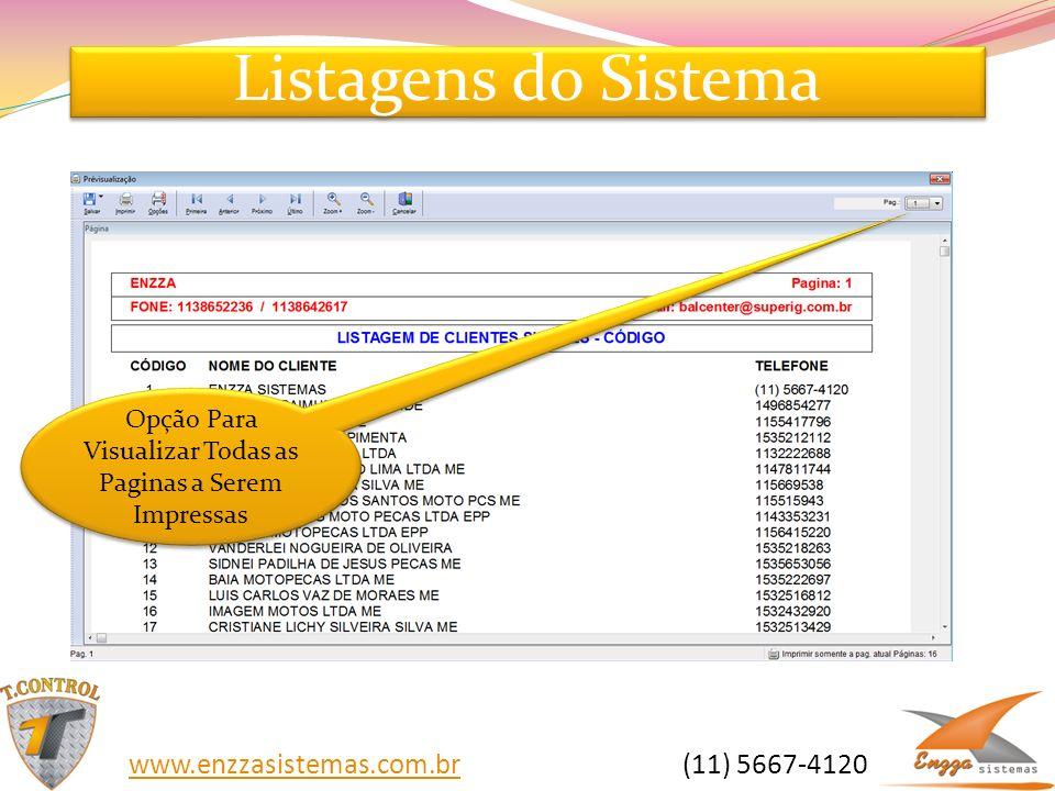 Listagens do Sistema Opção Para Visualizar Todas as Paginas a Serem Impressas www.enzzasistemas.com.brwww.enzzasistemas.com.br (11) 5667-4120