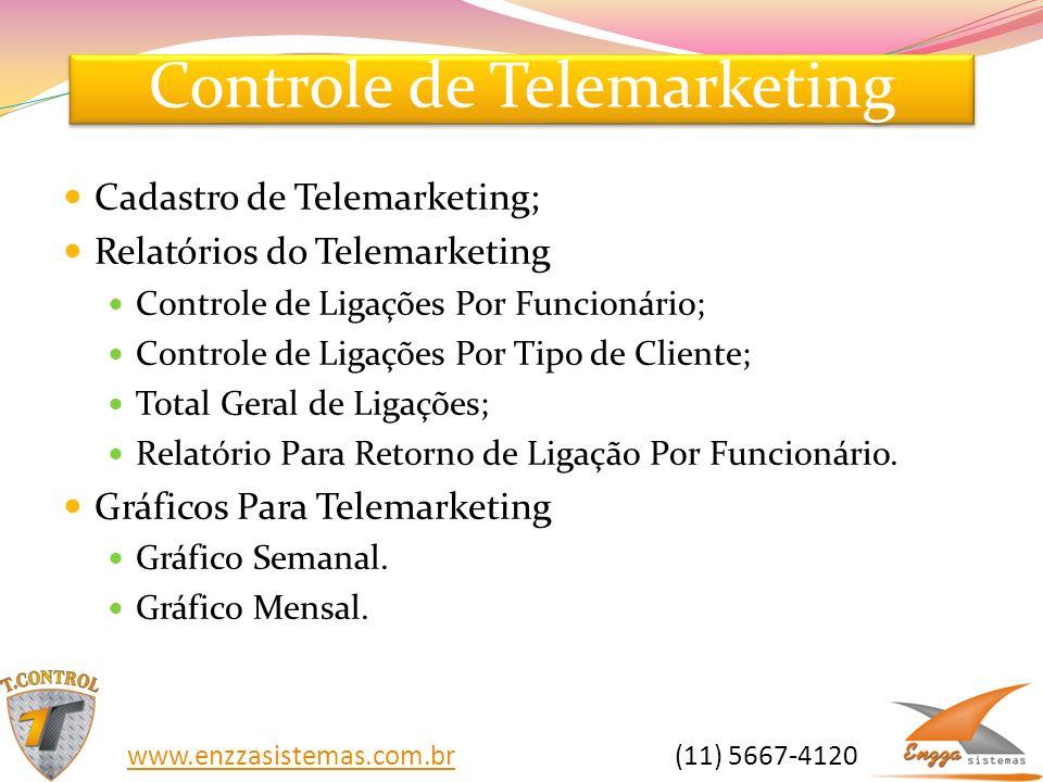 Controle de Telemarketing Cadastro de Telemarketing; Relatórios do Telemarketing Controle de Ligações Por Funcionário; Controle de Ligações Por Tipo d