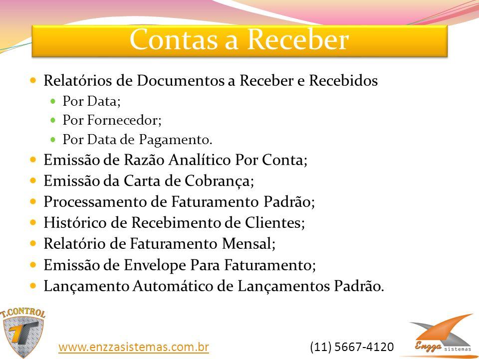 Contas a Receber Relatórios de Documentos a Receber e Recebidos Por Data; Por Fornecedor; Por Data de Pagamento. Emissão de Razão Analítico Por Conta;