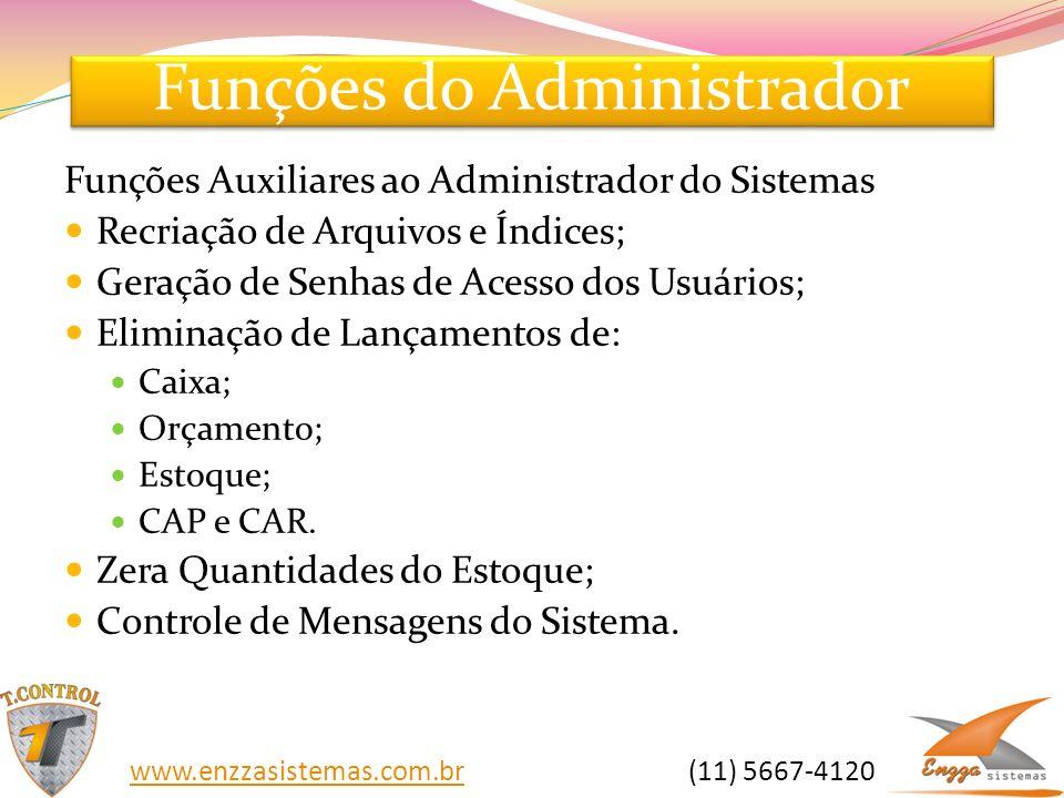 Funções do Administrador Funções Auxiliares ao Administrador do Sistemas Recriação de Arquivos e Índices; Geração de Senhas de Acesso dos Usuários; El