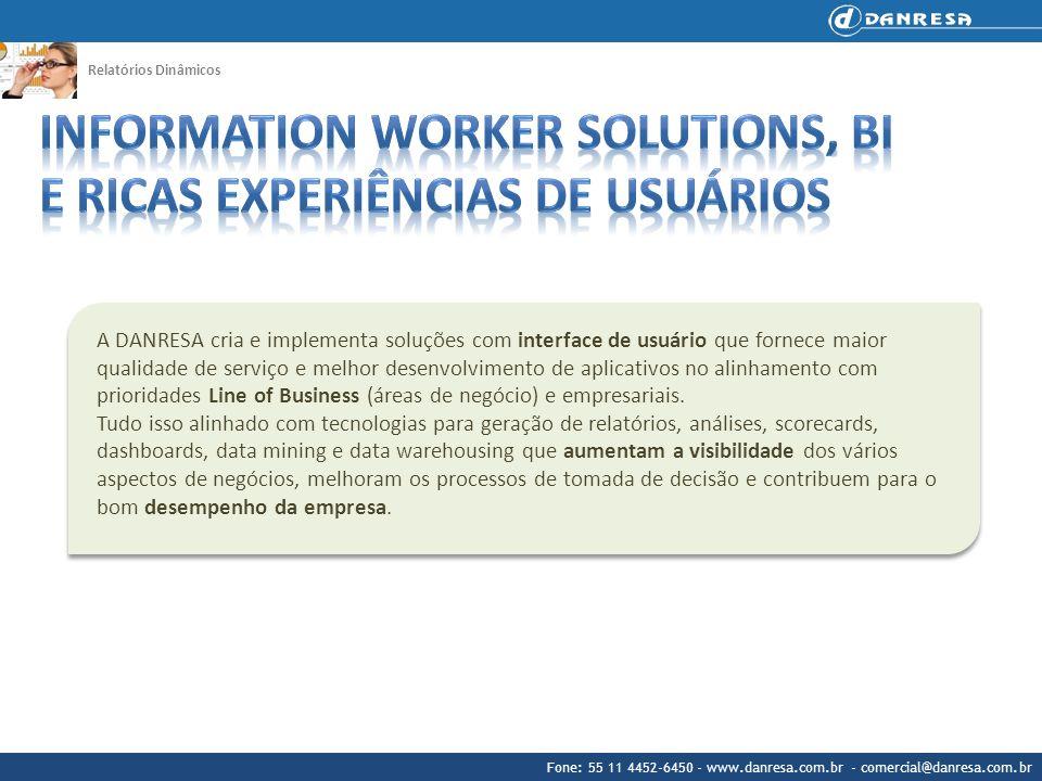 Fone: 55 11 4452-6450 - www.danresa.com.br - comercial@danresa.com.br Relatórios Dinâmicos A DANRESA cria e implementa soluções com interface de usuár
