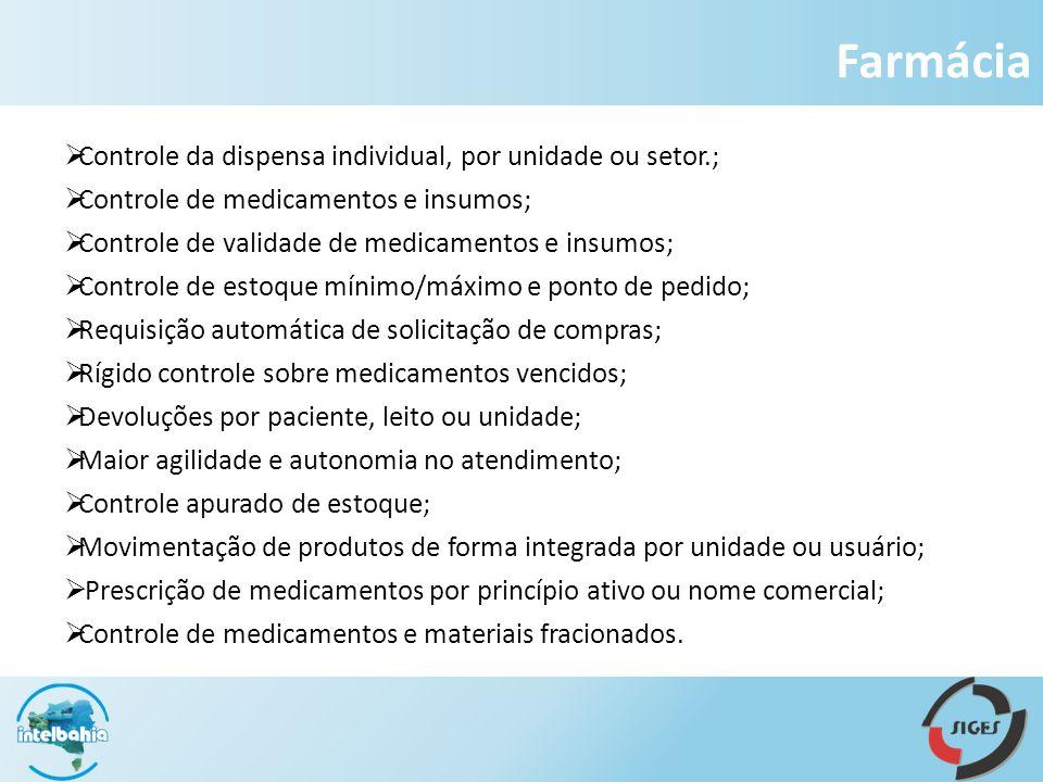 Controle da dispensa individual, por unidade ou setor.; Controle de medicamentos e insumos; Controle de validade de medicamentos e insumos; Controle d