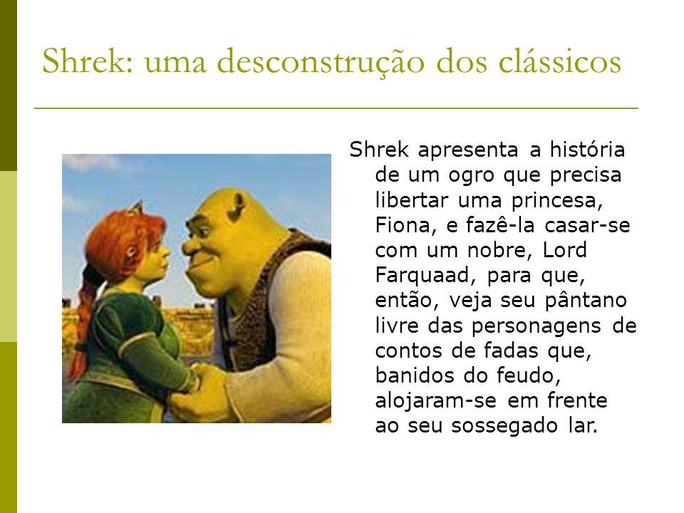 Shrek: uma desconstrução dos clássicos Shrek apresenta a história de um ogro que precisa libertar uma princesa, Fiona, e fazê-la casar-se com um nobre