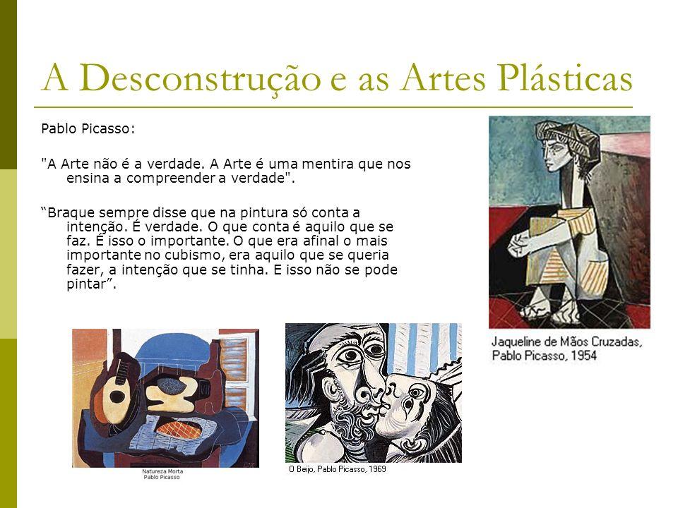 A Desconstrução e as Artes Plásticas Pablo Picasso:
