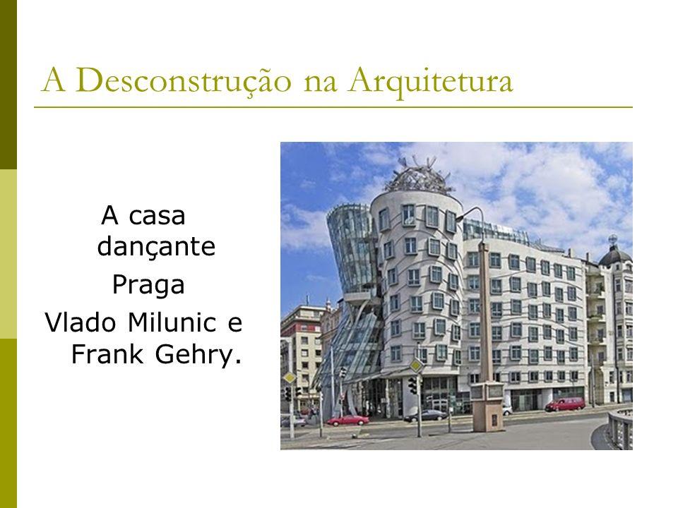 A Desconstrução na Arquitetura A casa dançante Praga Vlado Milunic e Frank Gehry.