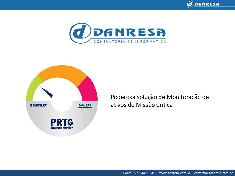Fone: 55 11 4452-6450 - www.danresa.com.br - comercial@danresa.com.br Poderosa solução de Monitoração de ativos de Missão Crítica