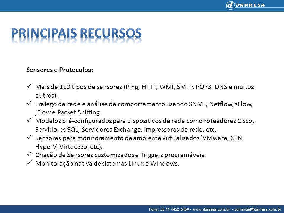 Fone: 55 11 4452-6450 - www.danresa.com.br - comercial@danresa.com.br Sensores e Protocolos: Mais de 110 tipos de sensores (Ping, HTTP, WMI, SMTP, POP