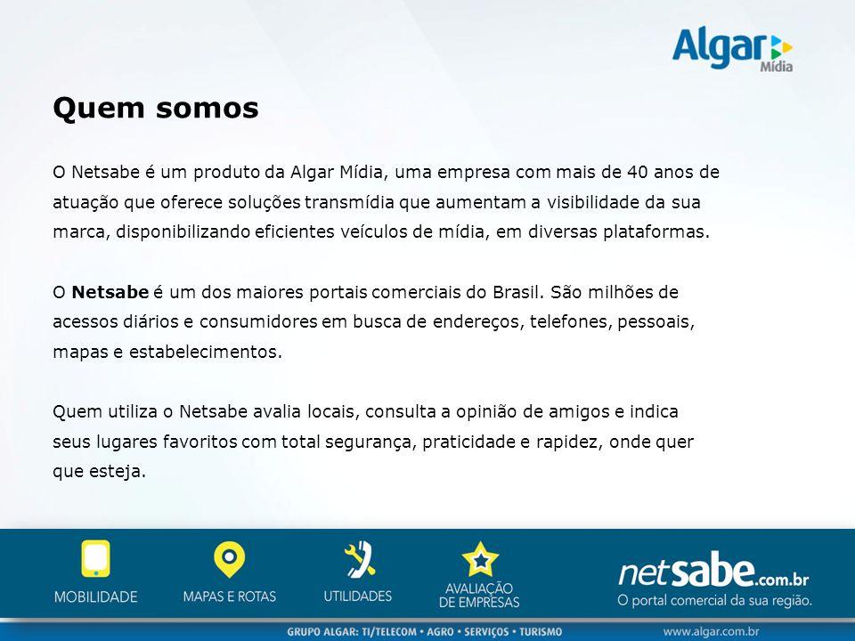 Quem somos O Netsabe é um produto da Algar Mídia, uma empresa com mais de 40 anos de atuação que oferece soluções transmídia que aumentam a visibilida