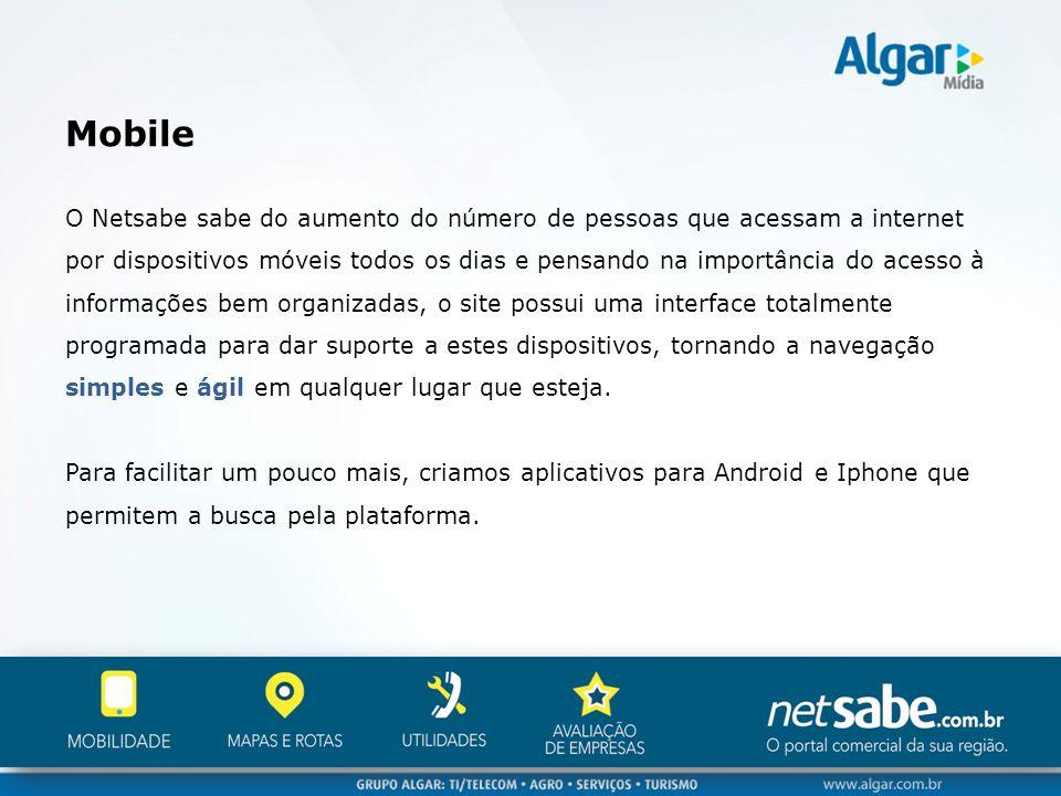 Mobile O Netsabe sabe do aumento do número de pessoas que acessam a internet por dispositivos móveis todos os dias e pensando na importância do acesso