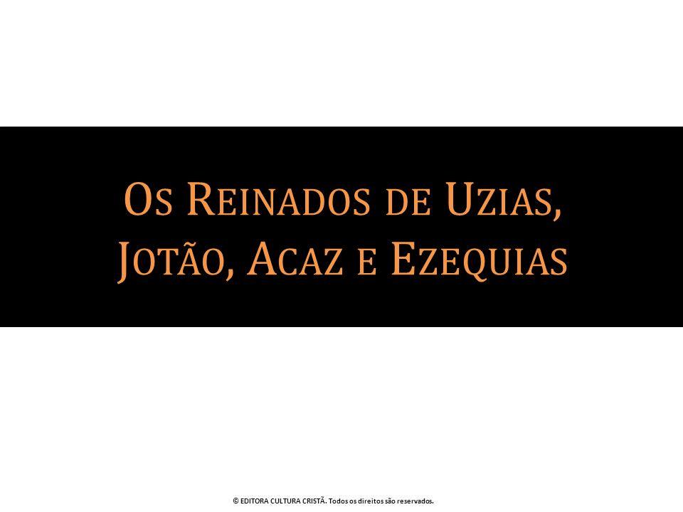 O S R EINADOS DE U ZIAS, J OTÃO, A CAZ E E ZEQUIAS