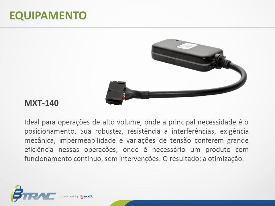 EQUIPAMENTO MXT-140 Ideal para operações de alto volume, onde a principal necessidade é o posicionamento. Sua robustez, resistência a interferências,