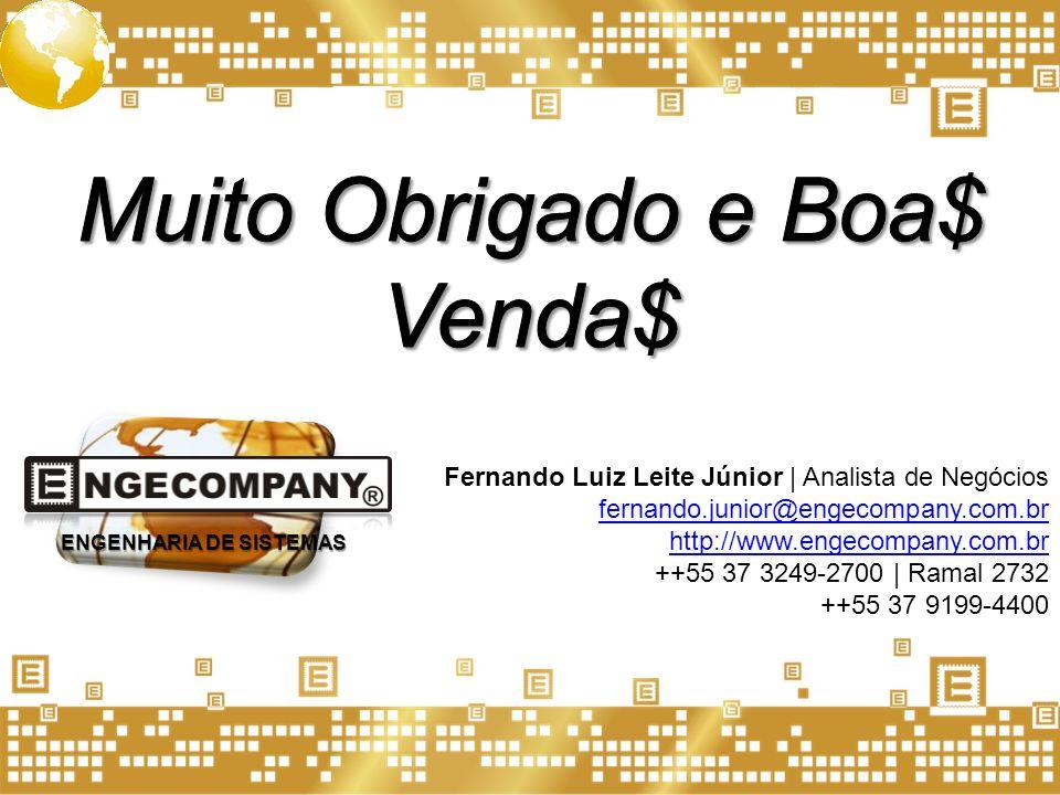 Fernando Luiz Leite Júnior | Analista de Negócios fernando.junior@engecompany.com.br http://www.engecompany.com.br ++55 37 3249-2700 | Ramal 2732 ++55