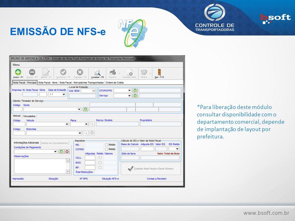 *Para liberação deste módulo consultar disponibilidade com o departamento comercial, depende de implantação de layout por prefeitura. EMISSÃO DE NFS-e