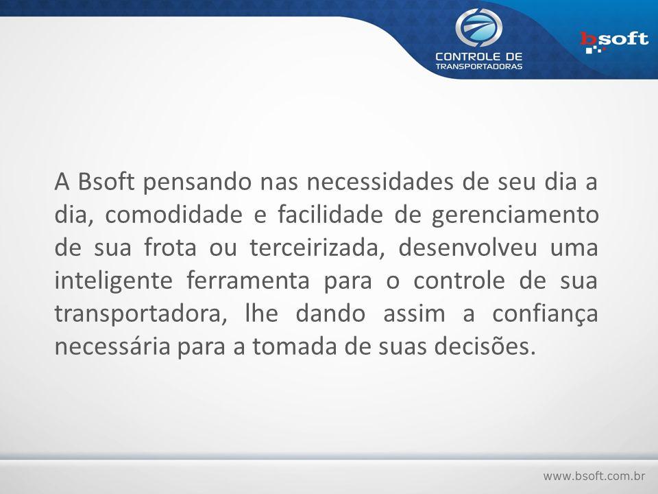 O software é disponibilizado de duas maneiras, com acesso: FORMAS DE ACESSO