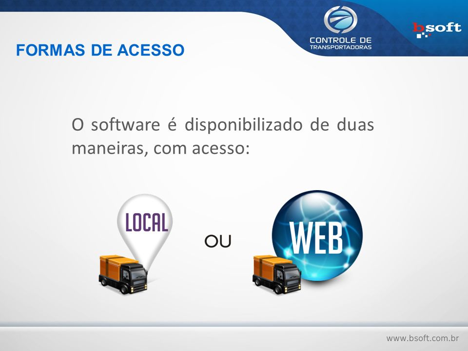 O sistema e o banco de dados são instalados em seu servidor local, podendo ser acessado por vários usuários dentro da rede.