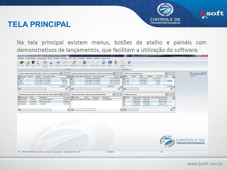 Na tela principal existem menus, botões de atalho e painéis com demonstrativos de lançamentos, que facilitam a utilização do software. TELA PRINCIPAL