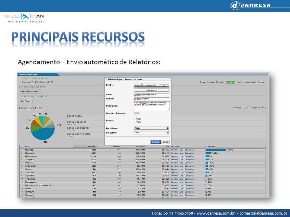 Fone: 55 11 4452-6450 - www.danresa.com.br - comercial@danresa.com.br Agendamento – Envio automático de Relatórios: